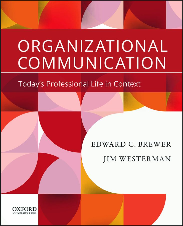 Brewer/Westerman, Organizational Communication: Today's Professional Life in Context