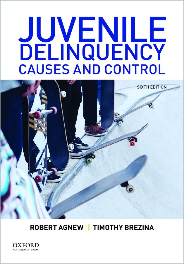 Juvenile Delinquency: Causes and Control 6e