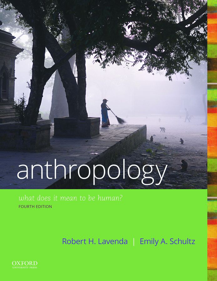 Anthropology: What Does it Mean to Be Human? 4e