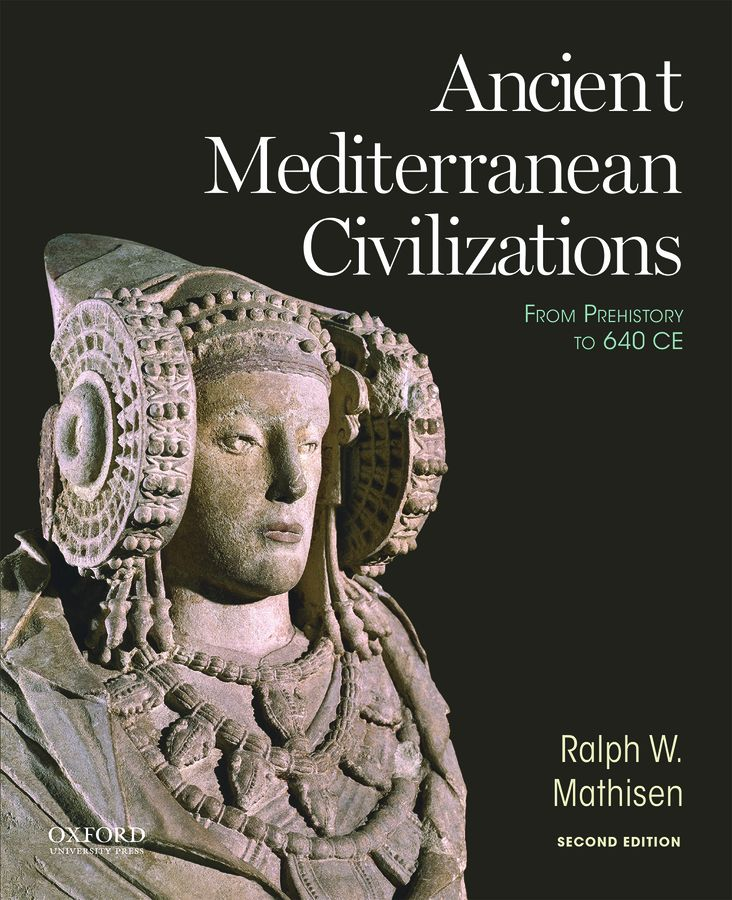 Ancient Mediterranean Civilizations: From Prehistory to 640 CE 2E