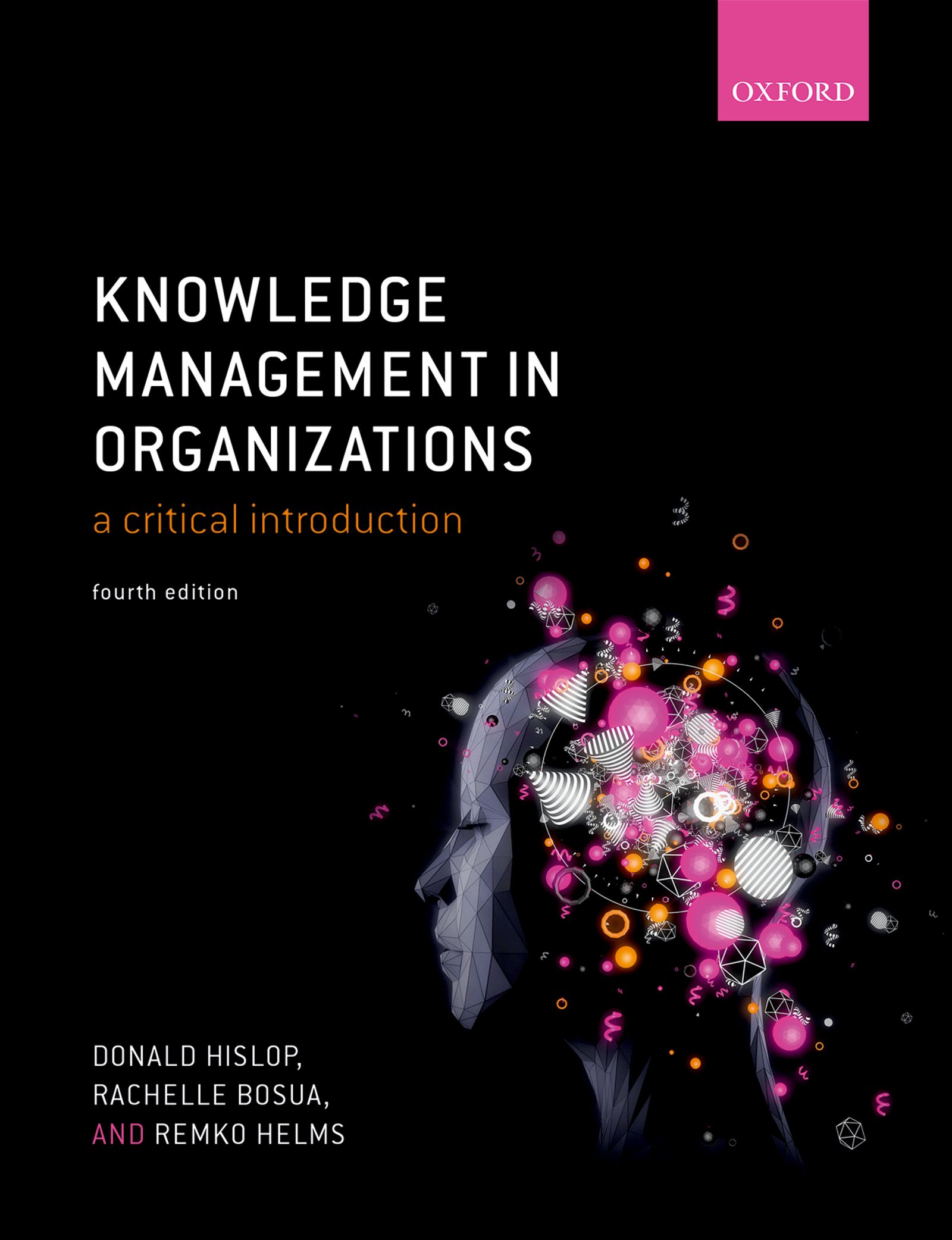 Knowledge Management in Organizations: A critical introduction 4e