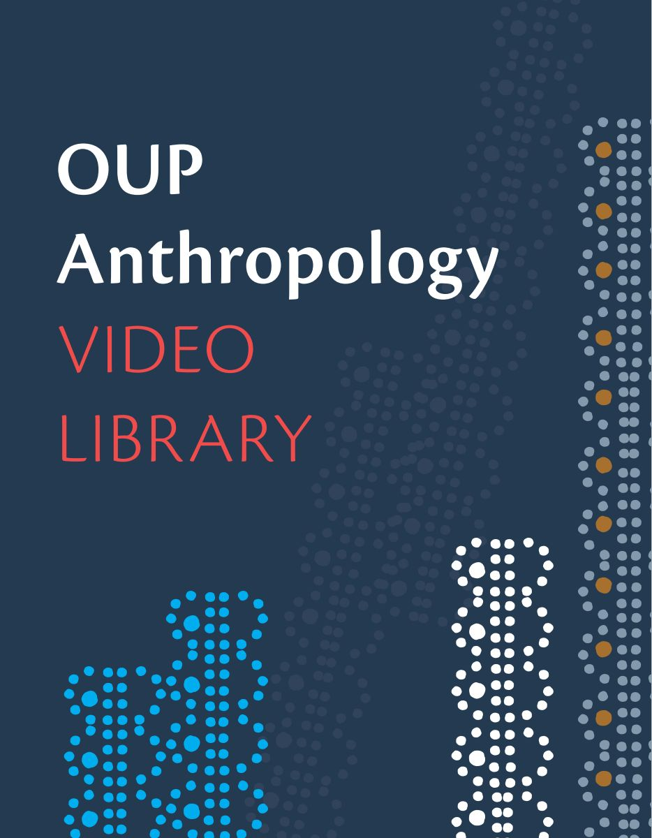 OUP Anthropology Video Library