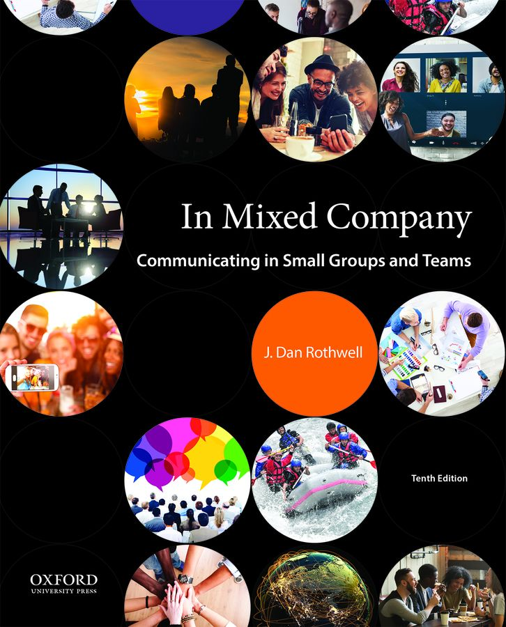 In Mixed Company: Communicating in Small Groups and Teams 10e