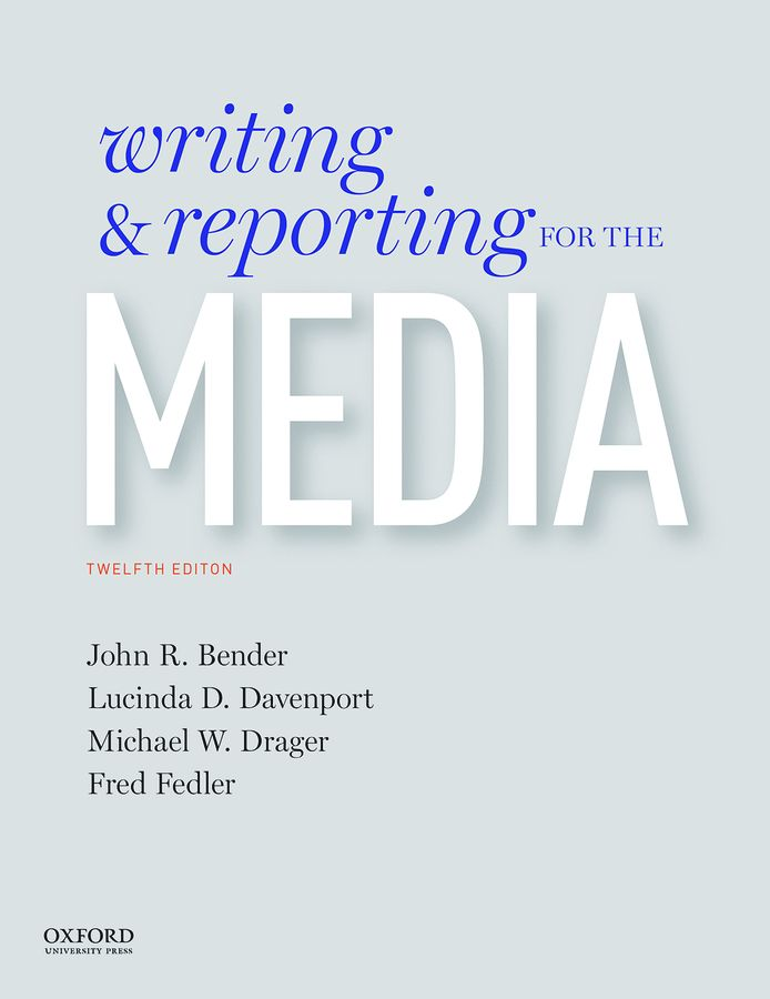 Writing and Reporting for the Media 12e