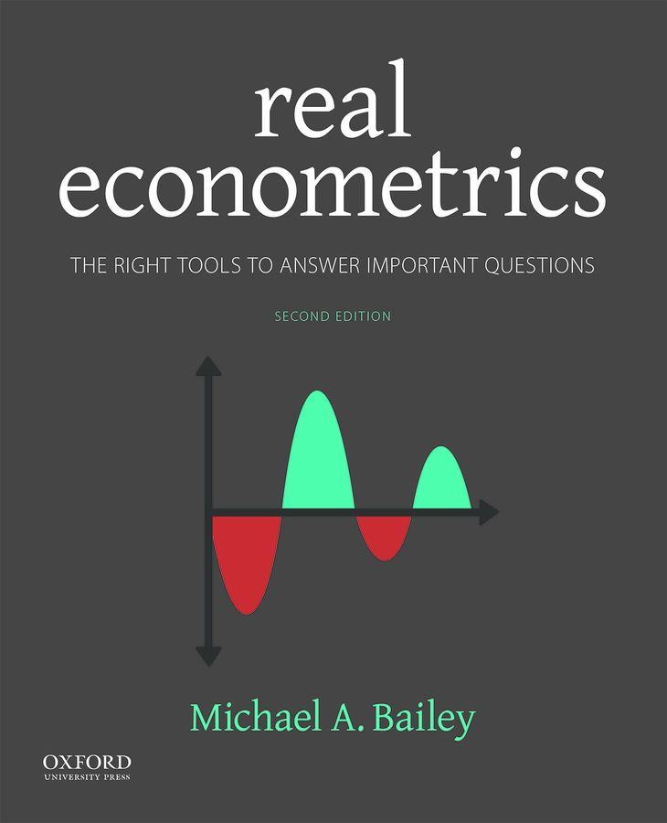 Real Econometrics: The Right Tools to Answer Important Questions 2e
