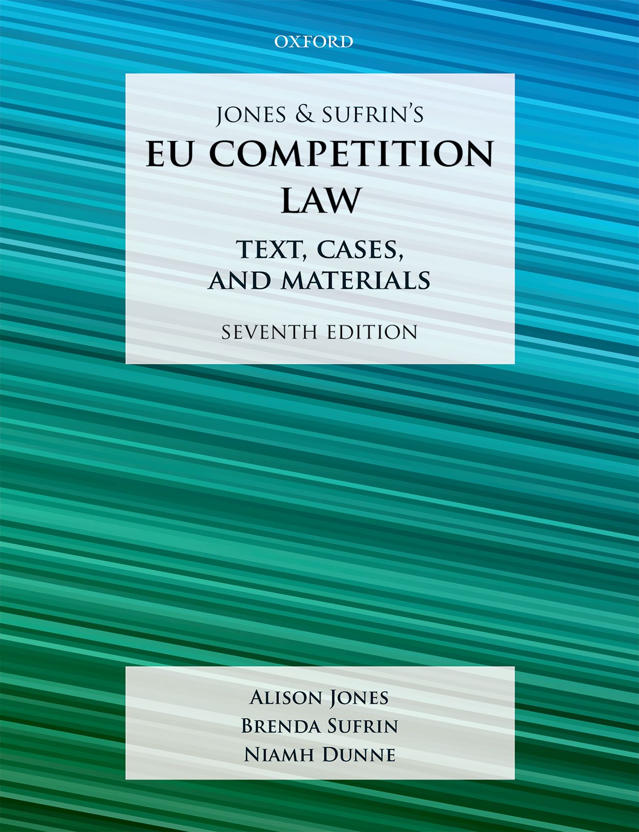 Jones & Sufrin's EU Competition Law: Text, Cases, and Materials 7e Student Resources