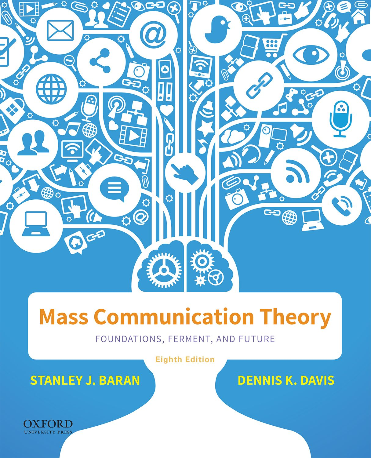 Mass Communication Theory: Foundations, Ferment, and Future 8e