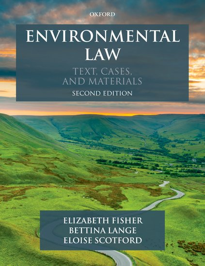 Fisher, Lange & Scotford: Environmental Law: Text, Cases & Materials 2e