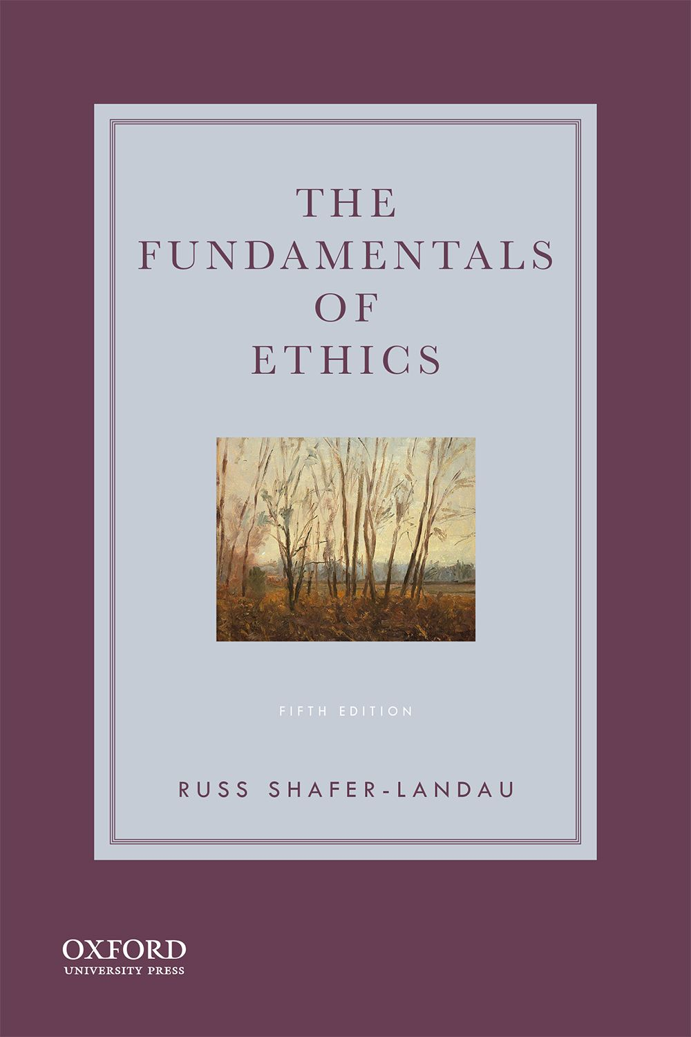 The Fundamentals of Ethics, Fifth Edition