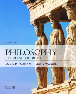 Pojman/Vaughn, Philosophy: The Quest for Truth 10e