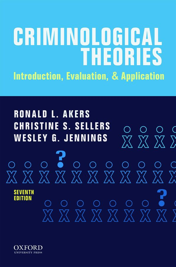 Criminological Theories 7e, Instructor Resources