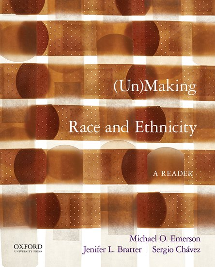 (Un)Making Race and Ethnicity: A Reader