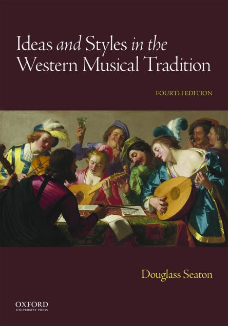 Ideas and Styles in the Western Musical Tradition 4e