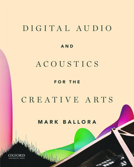 Digital Audio and Acoustics for the Creative Arts 1e