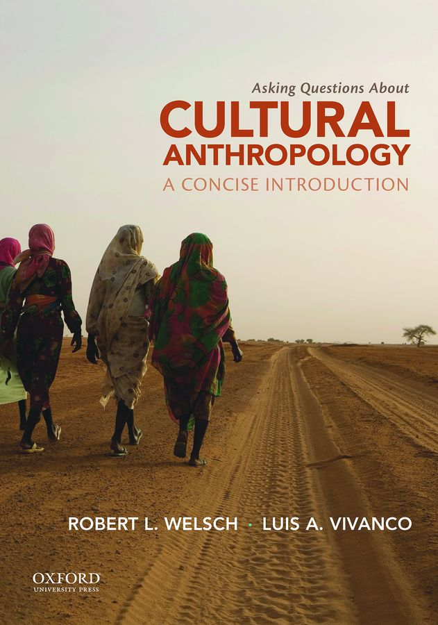 Asking Questions About Cultural Anthropology: A Concise Introduction 1e