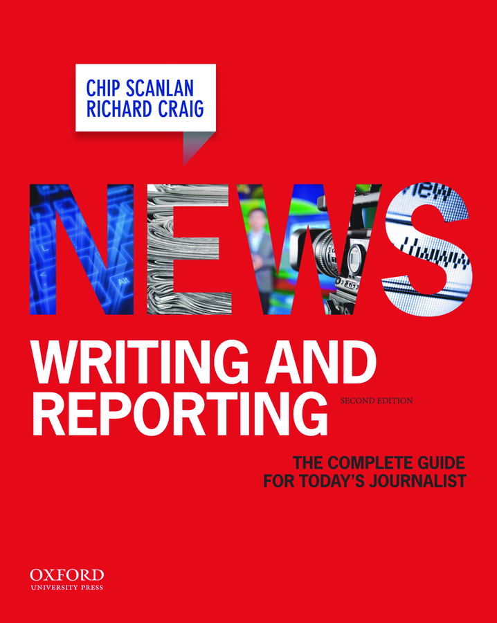 Scanlan, News Writing and Reporting 2e