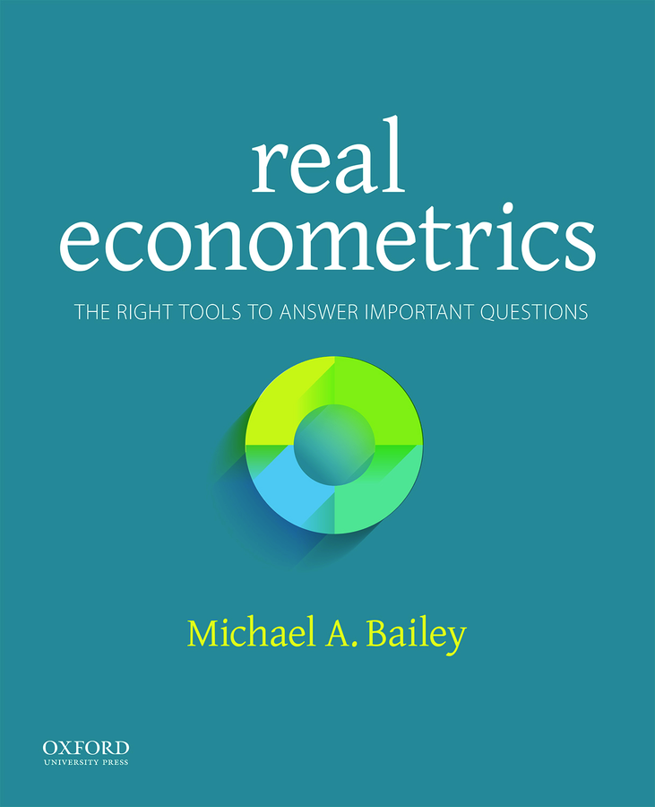 Bailey, Real Econometrics: The Right Tools to Answer Important Questions
