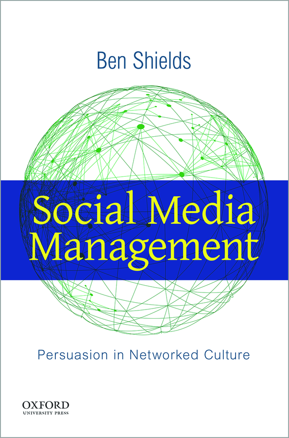 Shields, Social Media Management: Persuasion in Networked Culture