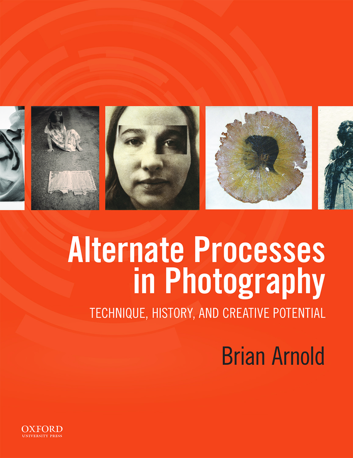 Arnold, Alternate Processes in Photography