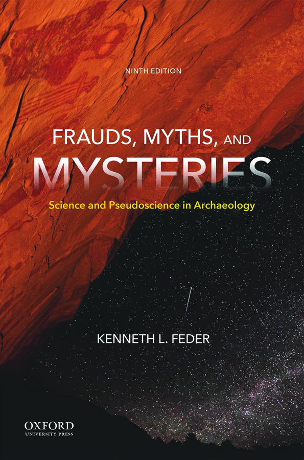 Frauds, Myths, and Mysteries: Science and Pseudoscience in Archaeology 9e