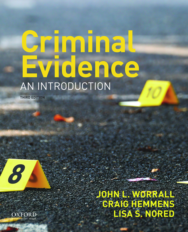 Worrall/Hemmens/Nored, Criminal Evidence: An Introduction 3e