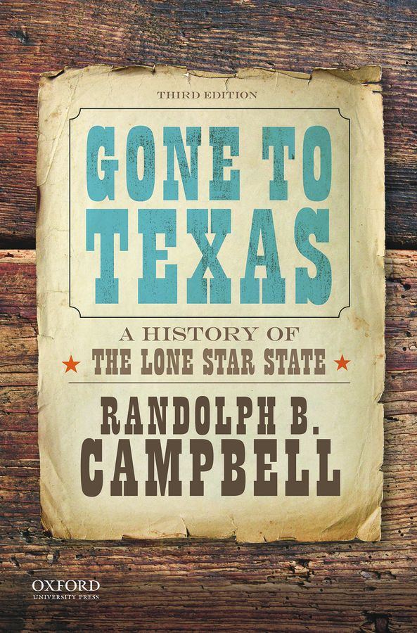Gone to Texas: A History of the Lone Star State 3e Instructor Resources